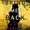 B A Paris - Bring Me Back: A Novel (Unabridged)  artwork