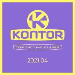 Kontor Top of the Clubs 2021.04 (DJ Mix)