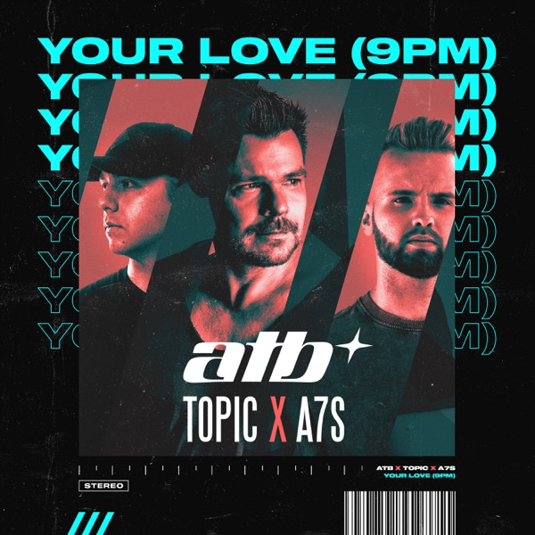 ATB, Topic & A7S mit Your Love (9PM)