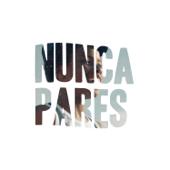 Nunca Pares (feat. Papillon & Plutónio)