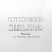 Cottonwood Firing Squad - Im Glad Youre Doing Well