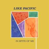 Like Pacific - Had It Coming