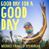 Michael Franti & Spearhead - Good Day for a Good Day