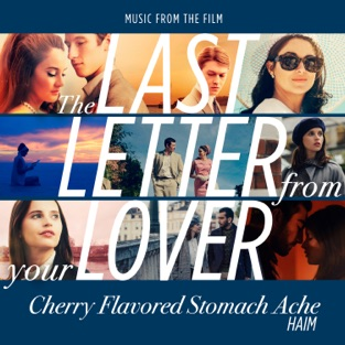 """HAIM - Cherry Flavored Stomach Ache (From """"The Last Letter From Your Lover"""") - Single"""