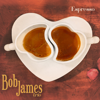 Bob James - Espresso (feat. Billy Kilson & Michael Palazzolo)  artwork