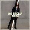 Bob Sinclar - I Believe (Radio Edit) illustration