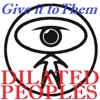 Give It to Them - Single, Dilated Peoples