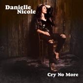 Danielle Nicole - How Come U Don't Call Me Anymore