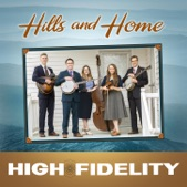 High Fidelity - The Hills and Home
