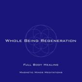 Whole Being Regeneration (Full Body Healing) - Single