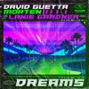 David Guetta & MORTEN - Dreams (feat. Lanie Gardner) artwork