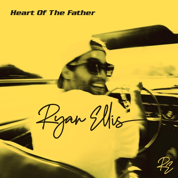 Ryan Ellis - Heart Of The Father