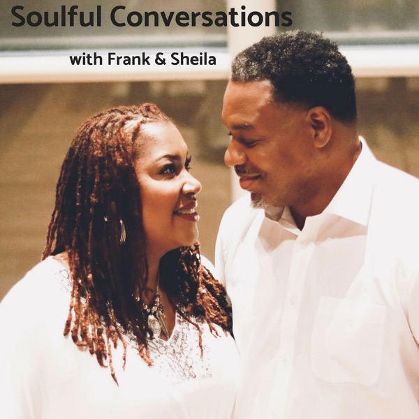 Soulful Conversation with Frank & Sheila