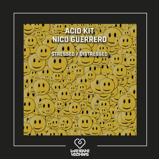 Stressed / Distressed - Single by Nico Guerrero & Acid Kit