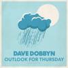 Dave Dobbyn - Outlook for Thursday (2009 Version) artwork