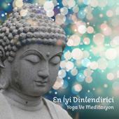 En İyi Dinlendirici - Yoga Ve Meditasyon - Şifa için müzik terapi, islatma, gevşeme, derin uyku