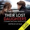 Their Lost Daughters: Audible's breakthrough crime author of 2018 (Unabridged) - Joy Ellis
