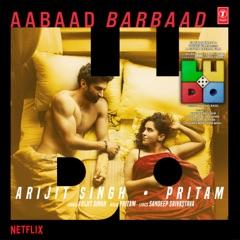 """Aabaad Barbaad (From """"Ludo"""")"""