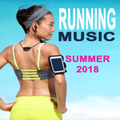 Running Music Summer 2018 Workout & DJ Mix (The Perfect EDM Playlist For Your Running Workout)-Various Artists