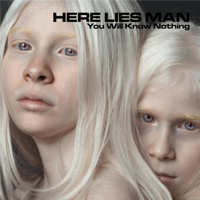 Here Lies Man - You Will Know Nothing artwork
