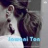 Jawani Ton Single