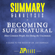 Zip Reads - Summary & Analysis of Becoming Supernatural: How Common People Are Doing the Uncommon  A Guide to the Book by Dr. Joe Dispenza (Unabridged)