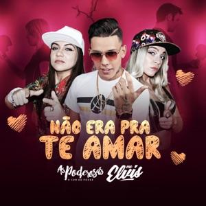 As Poderosas - Não Era pra Te Amar feat. Mc Elvis