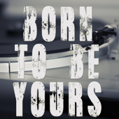 Born To Be Yours (Originally Performed by Kygo and Imagine Dragons) [Instrumental]