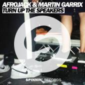 Turn Up the Speakers (Radio Edit) - Afrojack & Martin Garrix