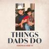 Thomas Rhett - Things Dads Do  artwork
