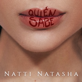 Natti Natasha – Quién Sabe – Single [iTunes Plus M4A] | iplusall.4fullz.com