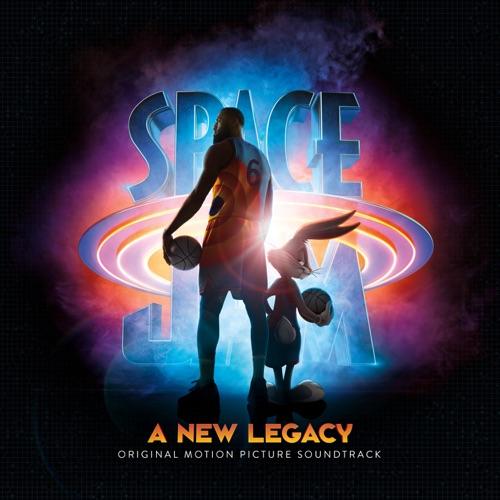 Various Artists - Space Jam: A New Legacy (Original Motion Picture Soundtrack) [iTunes Plus AAC M4A]