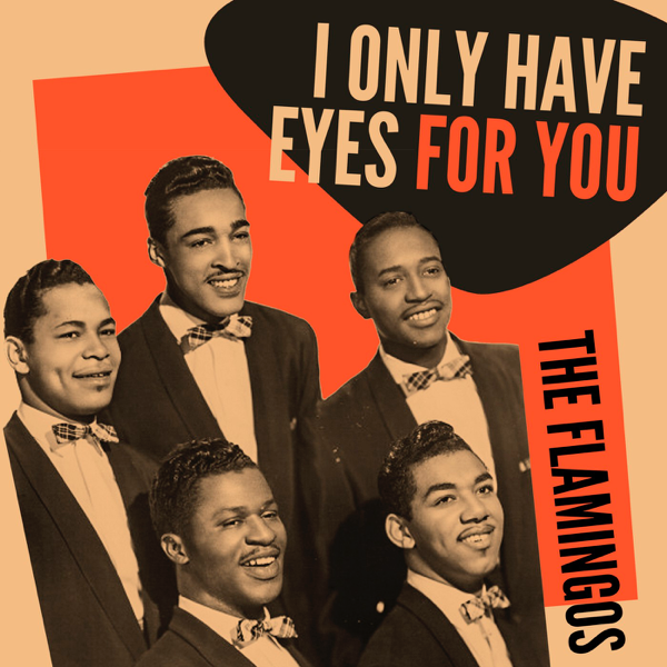 The Flamingosの「I Only Have Eyes for You」をApple Musicで