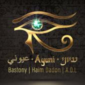 Ayuni - Bastony, Haim Dadon & ADL