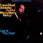 Cannonball Adderley Quintet - Mercy, Mercy, Mercy