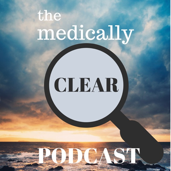 The Medically Clear Podcast