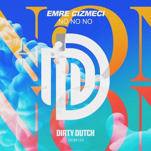 No No No - Single by Emre Cizmeci