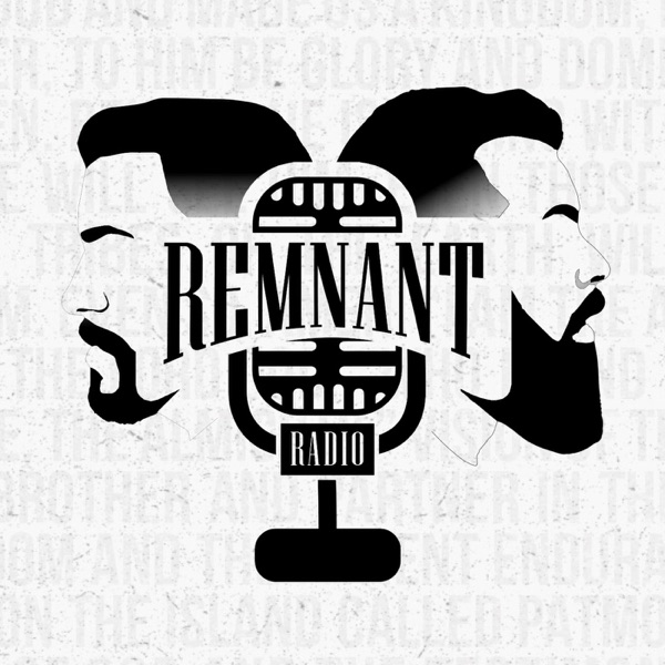 The Remnant Radio's Podcast | Listen Free on Castbox