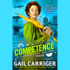 Gail Carriger - Competence: Custard Protocol, Book 3 (Unabridged)  artwork