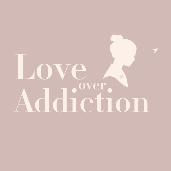 Love Over Addiction: Recovery | Loving An Alcoholic | Codependency| Formerly Wife of An Alcoholic Podcast