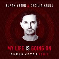 Descargar mp3  My Life Is Going On (Burak Yeter Remix) - Burak Yeter & Cecilia Krull