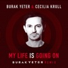 Burak Yeter & Cecilia Krull - My Life Is Going On (Burak Yeter Remix)
