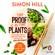 Simon Hill - The Proof is in the Plants