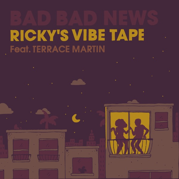 Bad Bad News (Ricky's Vibe Tape) [feat. Terrace Martin] - Single