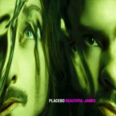 Beautiful James - Placebo