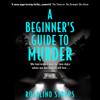 A Beginner's Guide to Murder - Rosalind Stopps