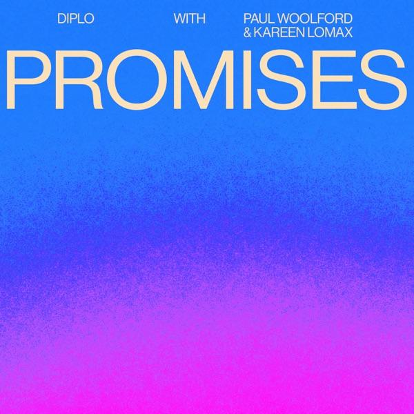 Diplo & Paul Woolford & Kareen Lomax - Promises