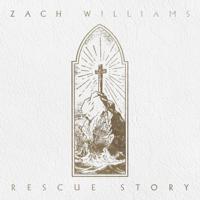 Rescue Story - Zach Williams Cover Art