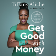 Get Good with Money: Ten Simple Steps to Becoming Financially Whole (Unabridged)