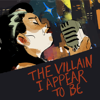 The Villain I Appear to Be (feat. Molly Pease) - Connor Spiotto